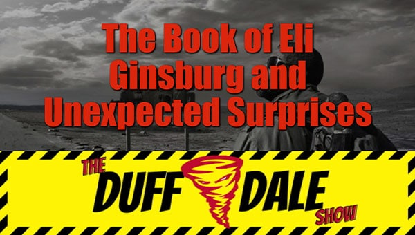 D&D011 The Book of Eli, Ginsburg, and Unexpected Surprises