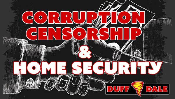 D&D028 Corruption Censorship an Home Security