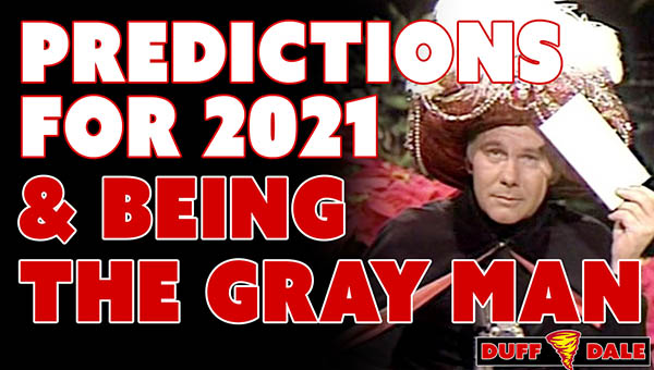 D&D030 Prediction for 2021 & Being the Gray Man