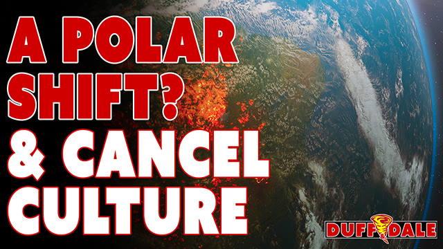 D&D035 Pole Shift, Cancel Culture & What Makes Us Tick