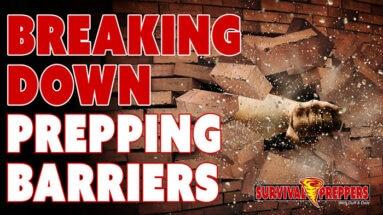 Breaking Down Prepping Barriers